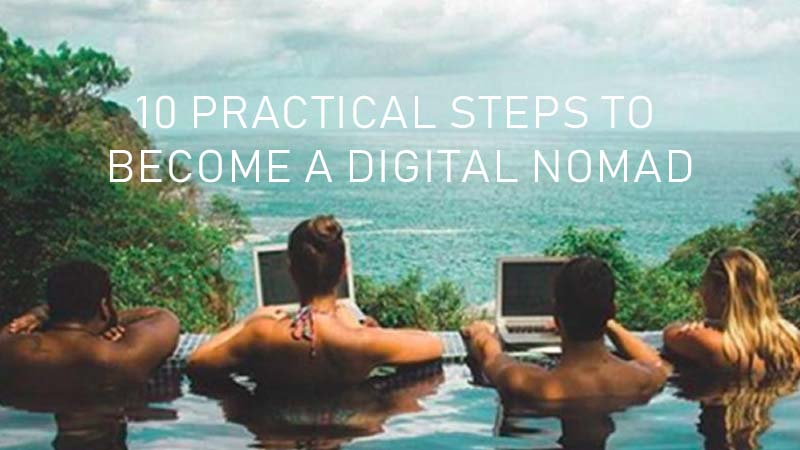 10 Practical Steps To Become A Digital Nomad 5