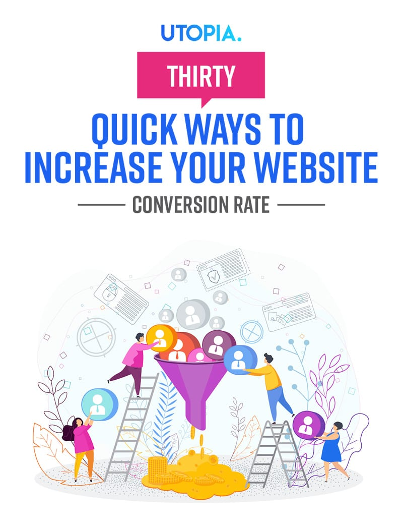 30 Quick Ways to Increase Your Conversion Rate 6