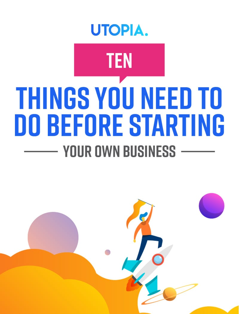 10 Things You Need to Do Before Starting Your Own Business 10