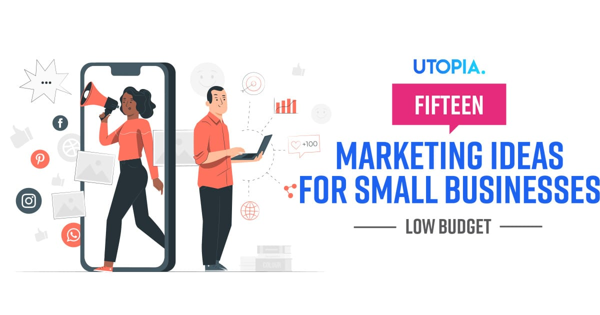 15 Low-Budget Marketing Ideas for Small Businesses 1