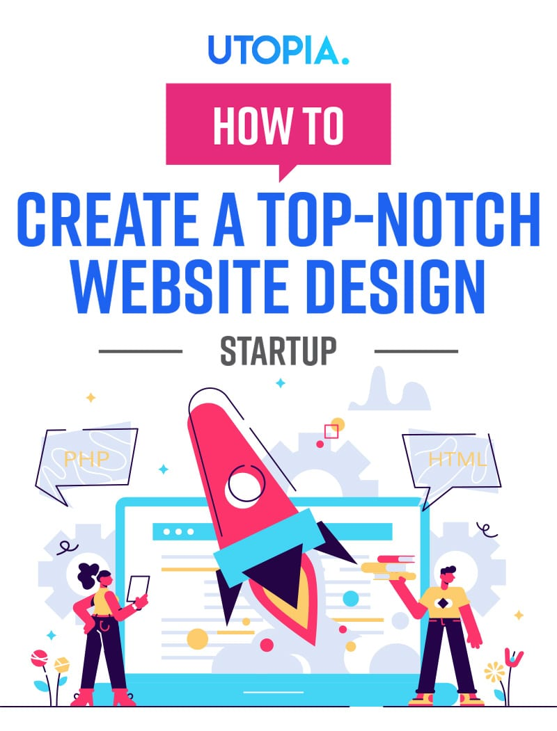 Rules On How to Create a Top-Notch Website Design for a Startup 2