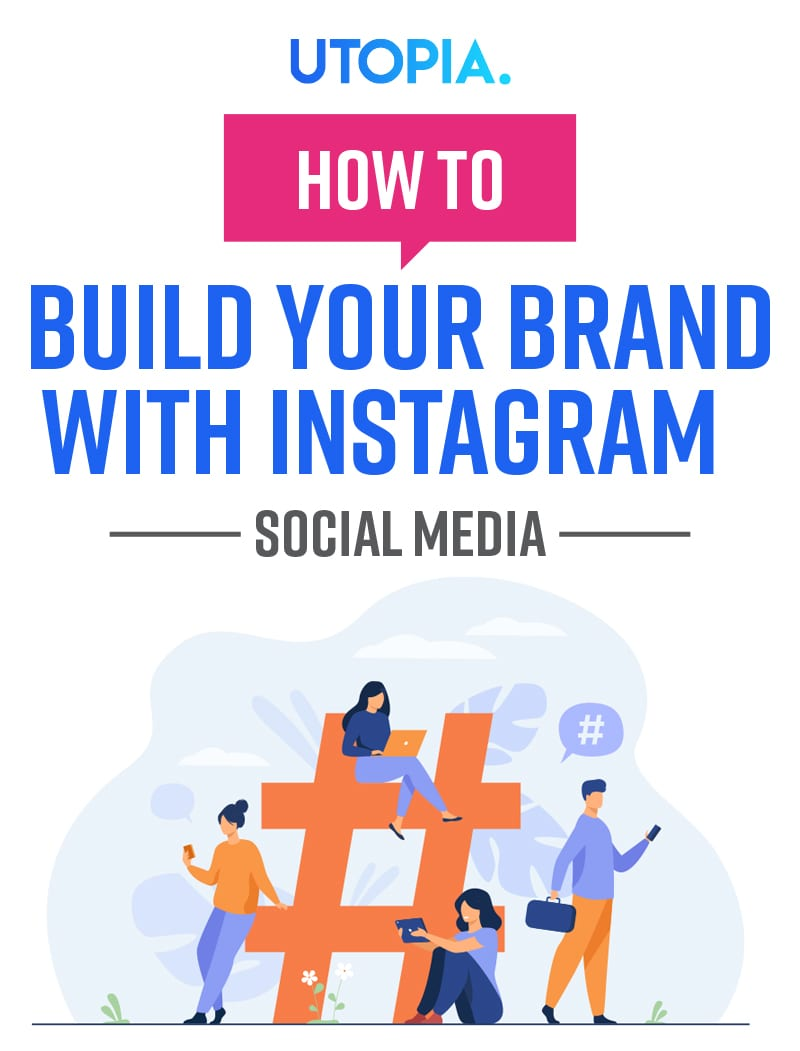 How to Build Your Brand with Instagram 7