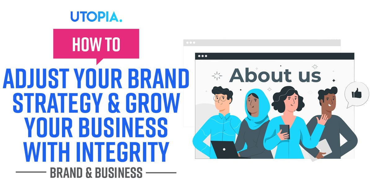 Adjust Your Brand Strategy And Grow With Integrity