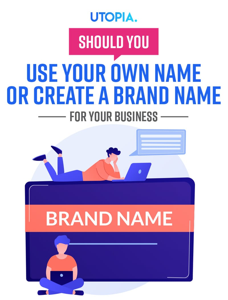 Should You Use Your Own Name Or Create A Brand Name For Your Business? 10