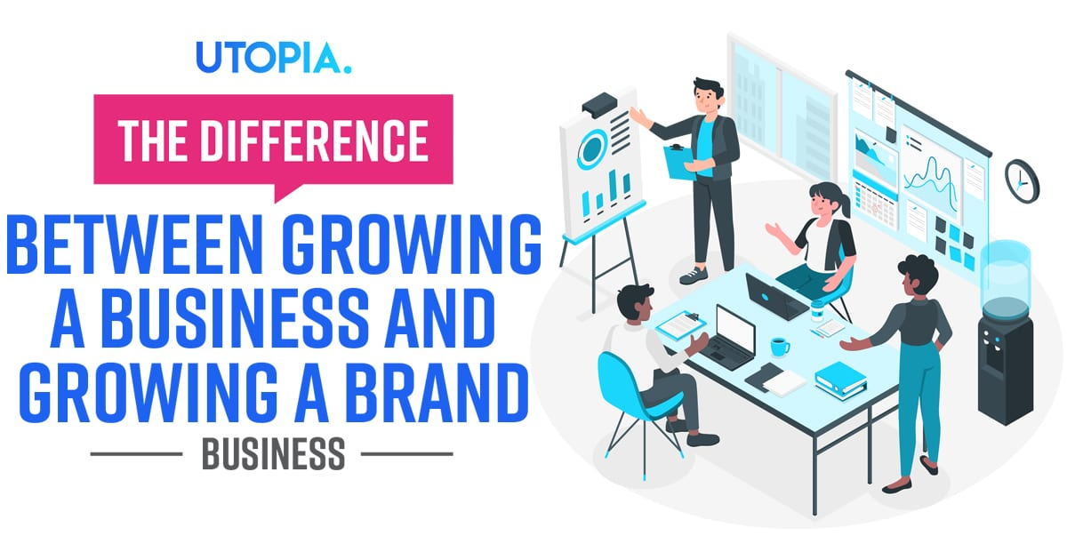 Growing A Business And Growing A Brand