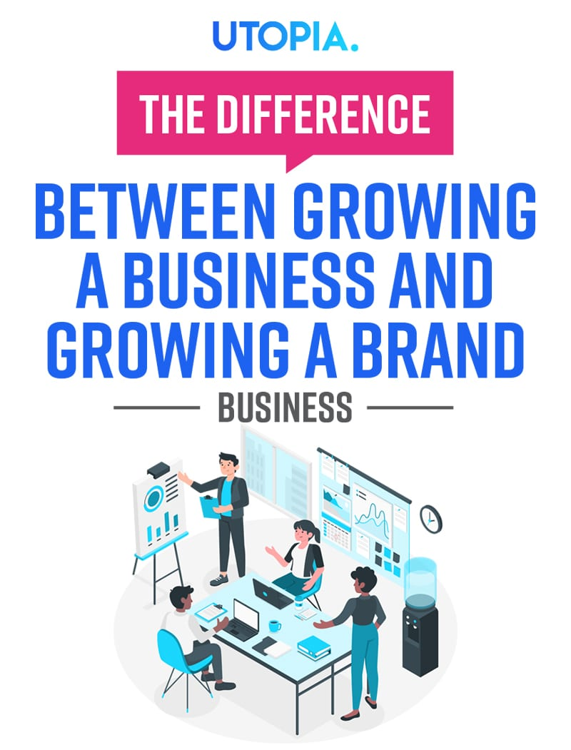 The Difference Between Growing A Business And Growing A Brand 11