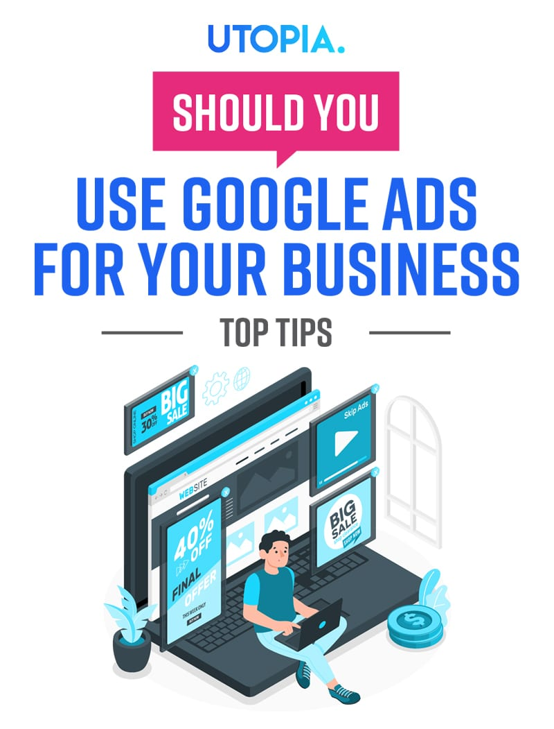 Should You Use Google Ads for Your Business? 1