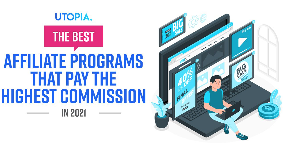 Best Affiliate Programs That Pay the Highest Commission